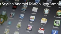 En Sevilen Android Telefon Uygulamaları