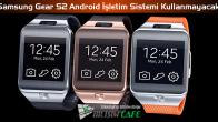Samsung Gear S2 Android İşletim Sistemi Kullanmayacak