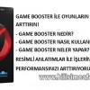 Game Booster İle Oyunların Performansını Arttırın!