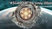 Uzayda Yeni Bir Ülke Kuruluyor : Asgardia