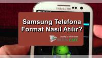Samsung Telefona Format Nasıl Atılır?