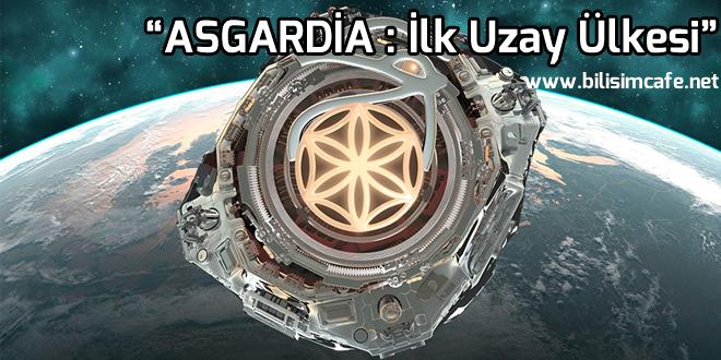 Uzayda Yeni Bir Ülke Kuruluyor: Asgardia