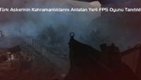 Türk Askerinin Kahramanlıklarını Anlatan Yerli FPS Oyunu Tanıtıldı