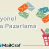 E-Posta Pazarlama ile Düşük Maliyetli Etkili Tanıtım Nasıl Yapılır