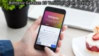 Bilmeniz Gereken 10 Yeni Instagram Özelliği